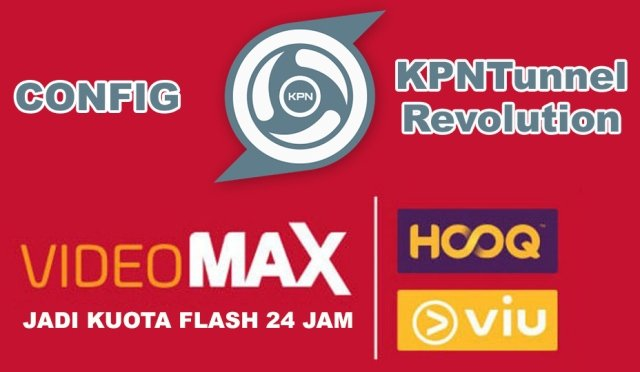 Download Config KPN Tunnel VideoMax Telkomsel Terbaru Mei 2018